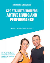 Sports Nutrition for Active Living and Performance by Justin Roberts